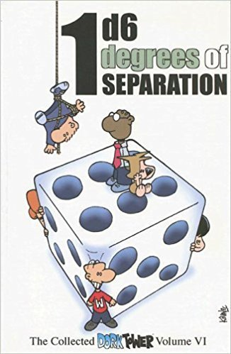 Комикс 1D6 Degrees of Separation: The Collected Dork Tower, Vol. VI