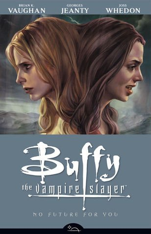 Комикс Buffy the Vampire Slayer: No Future for You. Volume 2