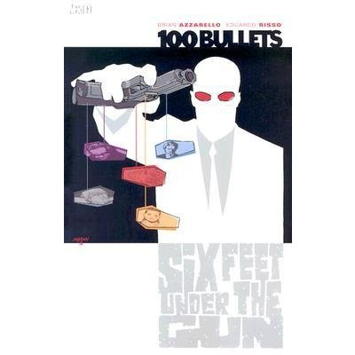 Комикс 100 Bullets. Volume 6: Six Feet Under the Gun