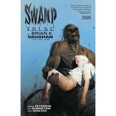 Комикс Swamp Thing by Brian K. Vaughan